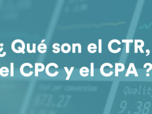 Do you want to know what the CTR, the CPC and the CPA are?